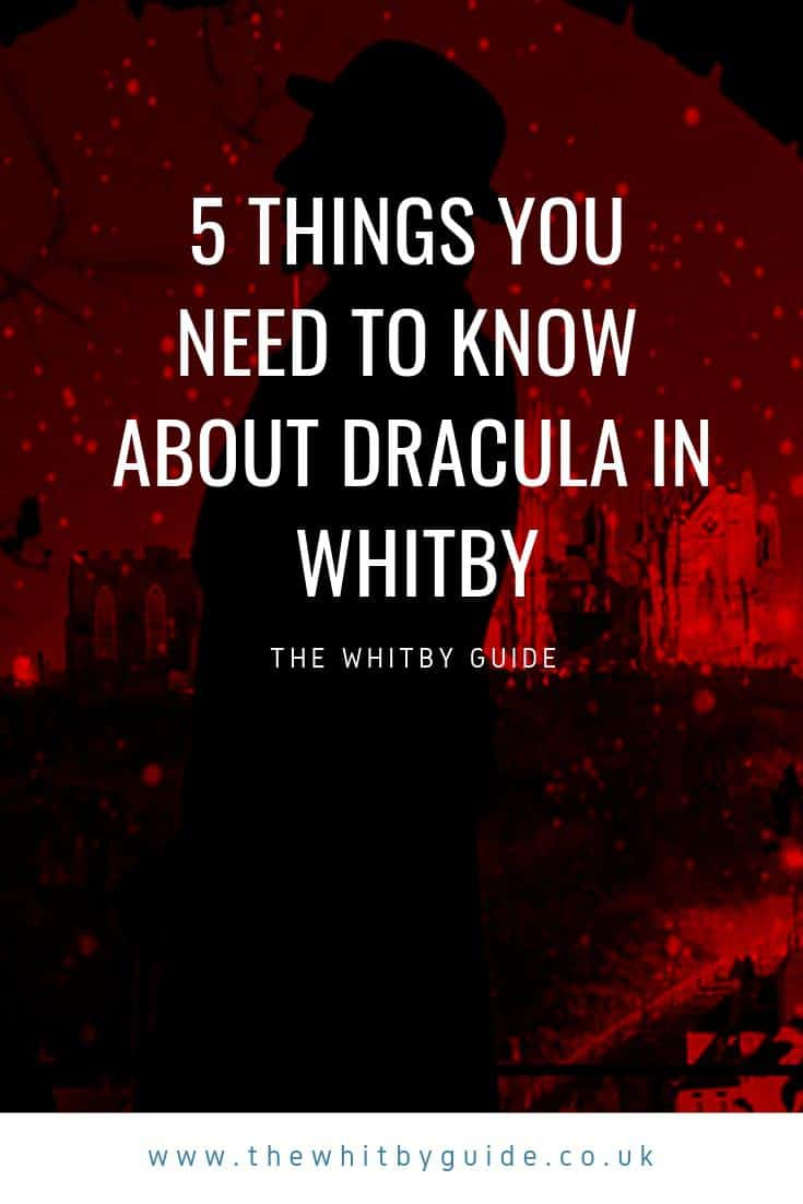 5 Things You Need To Know About Dracula in Whitby