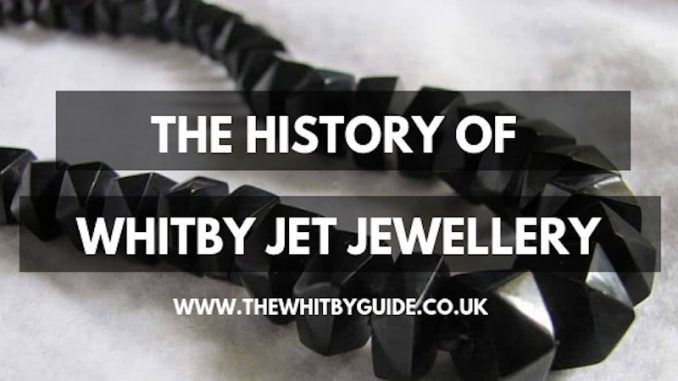 The History Of Whitby Jet Jewellery