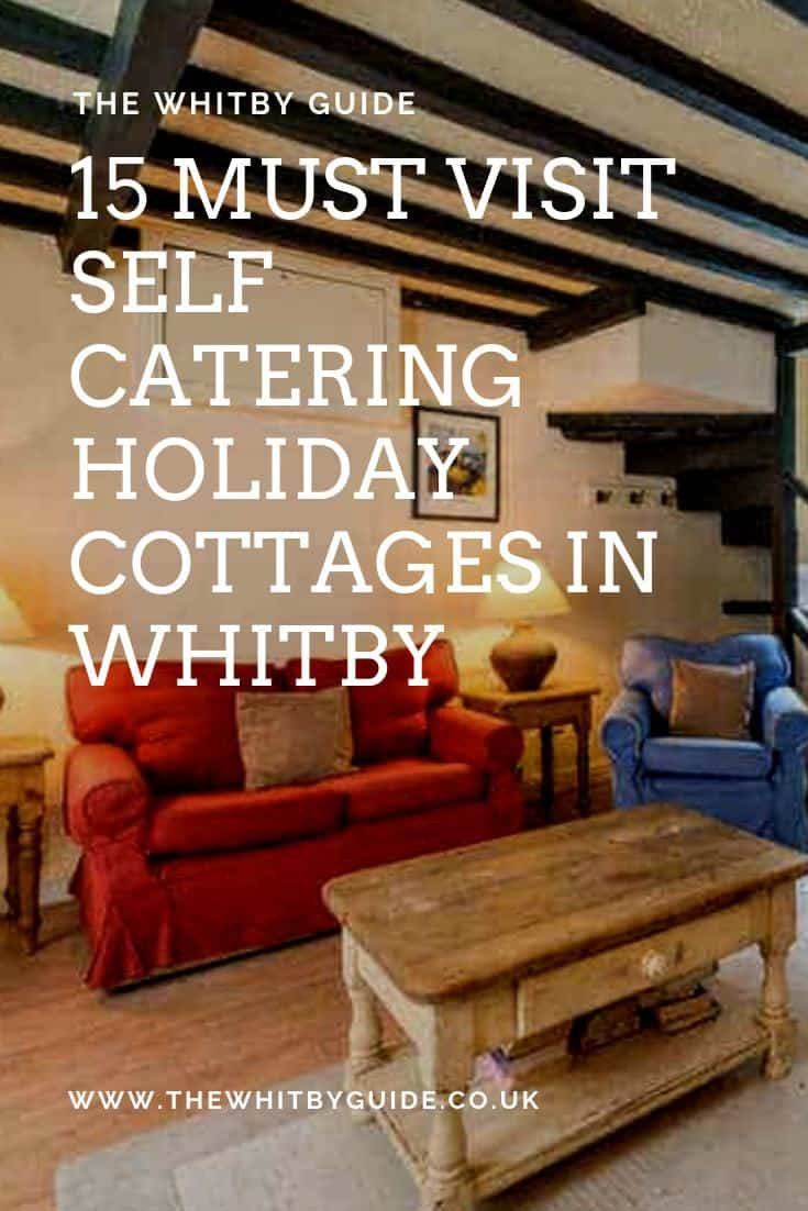 15 Must Visit Self Catering Holiday Cottages In Whitby