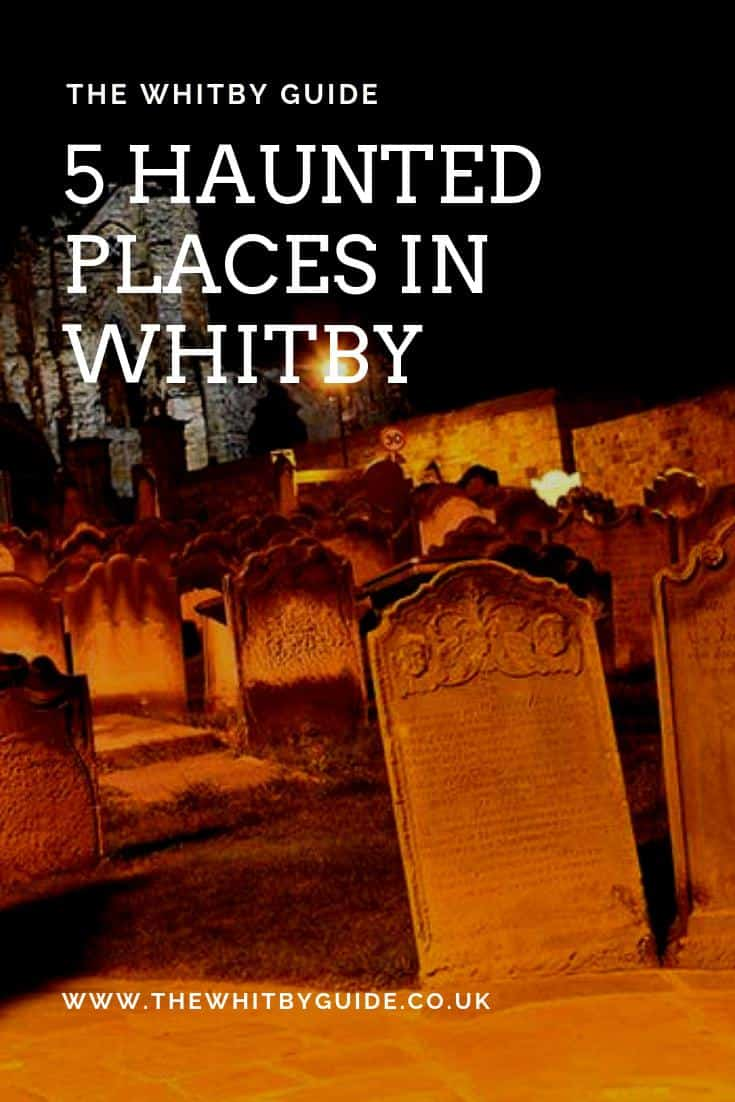 5 Haunted Places in Whitby