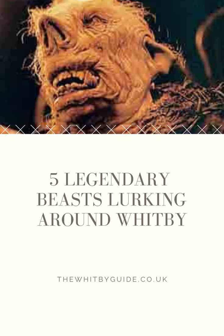 5 Legendary Beasts Lurking Around Whitby