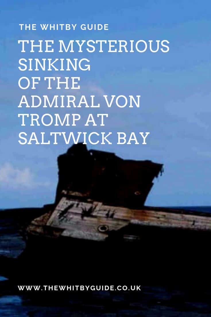 The Mysterious Sinking of the Admiral Von Tromp at Saltwick Bay