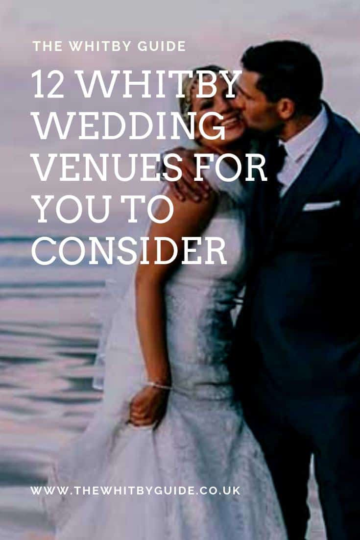 12 Whitby Wedding Venues For You To Consider