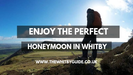 Enjoy The Perfect Honeymoon in Whitby - Header