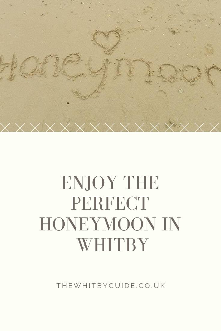 Enjoy The Perfect Honeymoon in Whitby