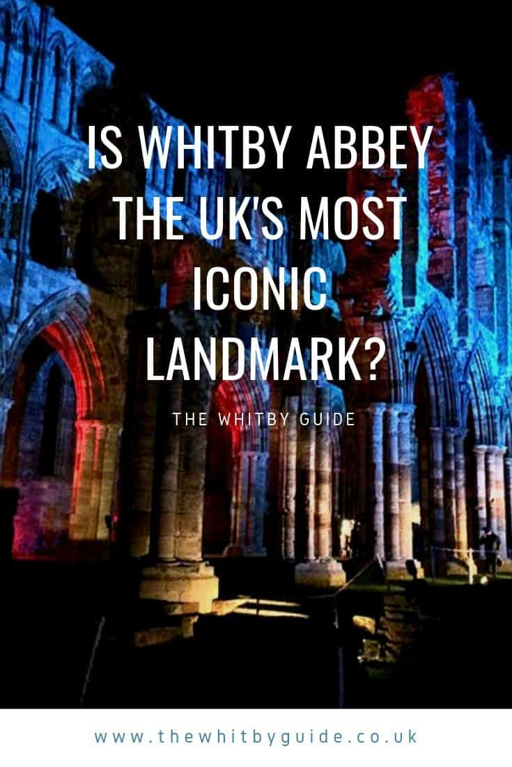 Is Whitby Abbey the UKs Most Iconic Landmark
