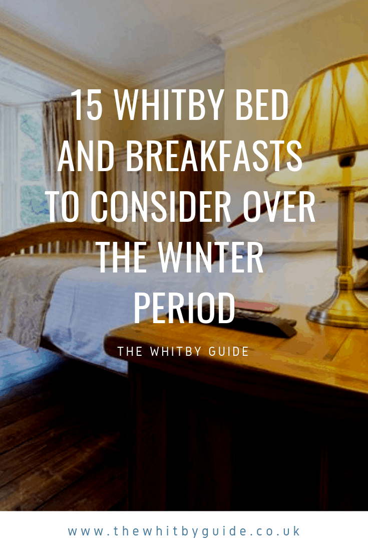 15 Whitby Bed And Breakfasts To Consider Over The Winter Period