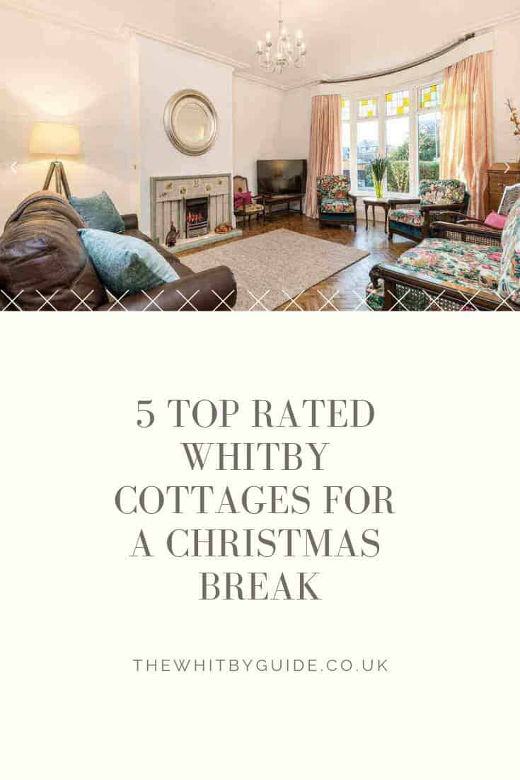 5 Top Rated Whitby Cottages For A Christmas Break