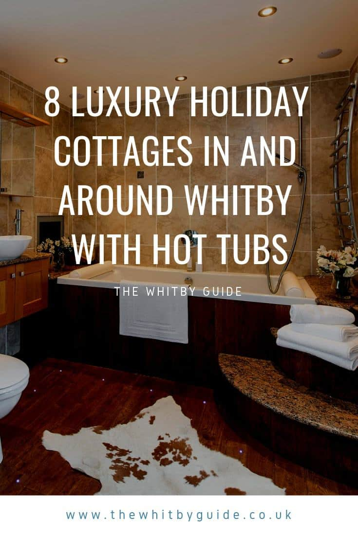 8 Luxury Holiday Cottages in and around Whitby with Hot Tubs