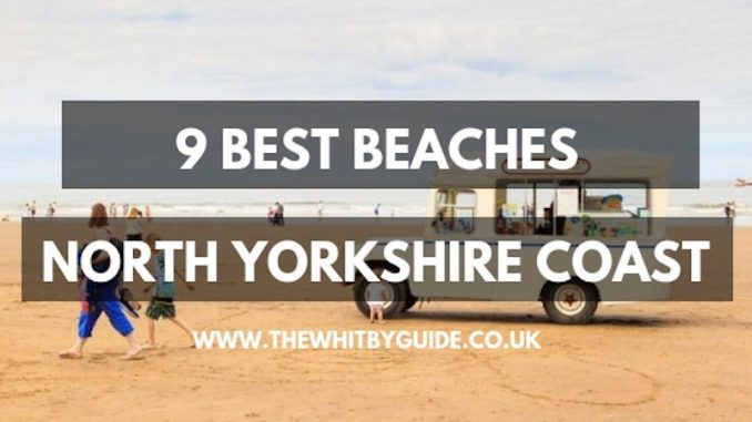 9 Best Beaches North Yorkshire Coast
