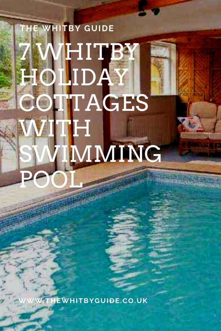 7 Whitby Holiday Cottages With Swimming Pool