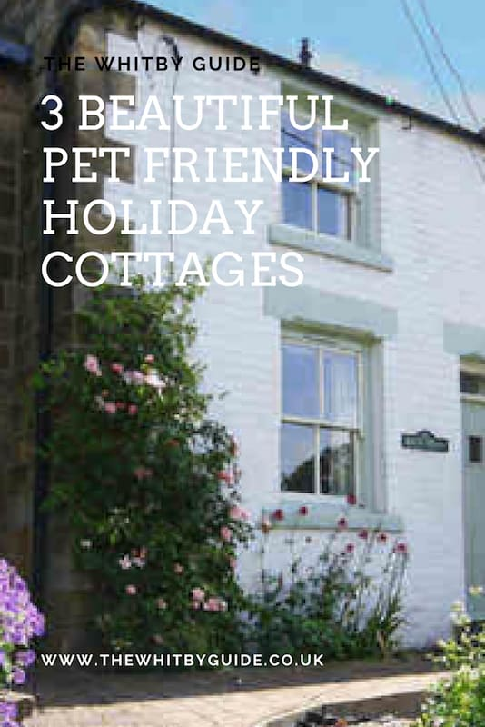 3 Beautiful Pet Friendly Holiday Cottages in Whitby