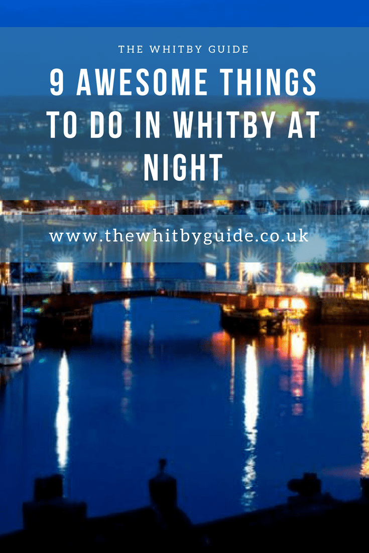 9 Awesome Things To Do In Whitby At Night