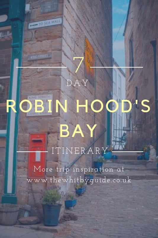 7 Day Itinerary Robin Hoods Bay