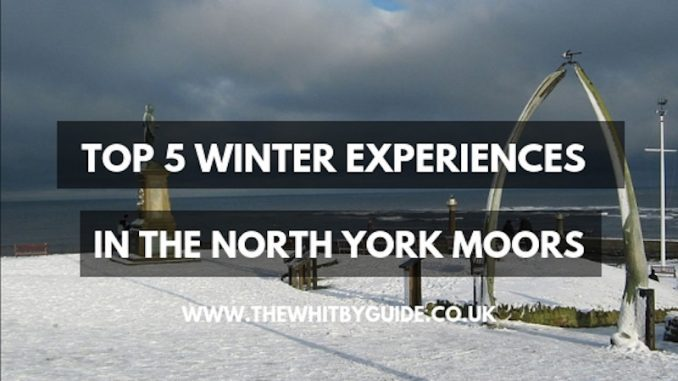 Top 5 Winter Experiences In The North York Moors