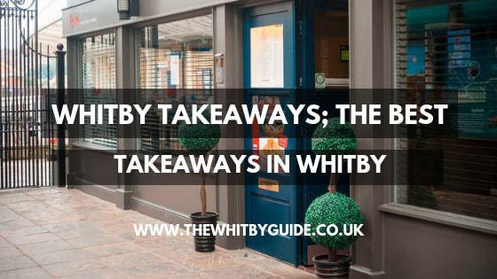 Whitby Takeaways; The Best Takeaways In Whitby - Header