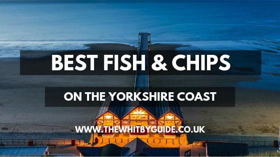 Best Fish & Chips on the Yorkshire Coast - Header