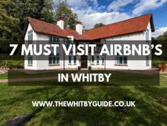 7 Must Visit Airbnb's in Whitby - Header