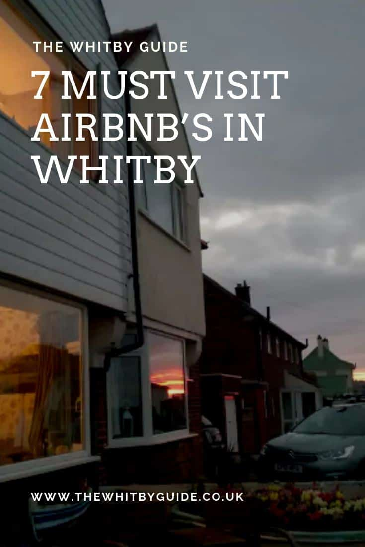 7 Must Visit Airbnb's in Whitby