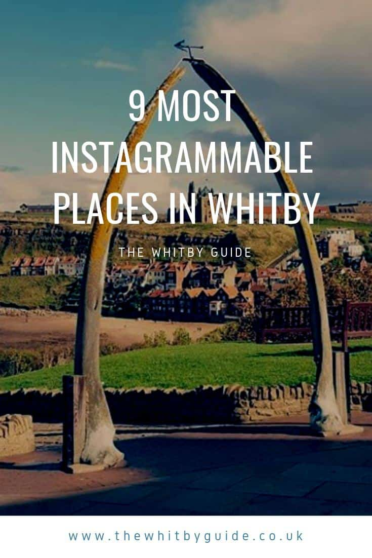 9 Most Instagrammable Places in Whitby