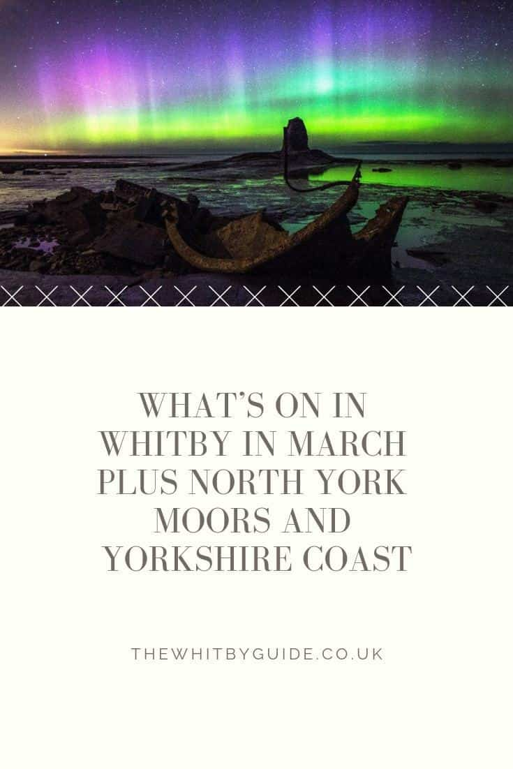 What's On In Whitby In March plus North York Moors & Yorkshire Coast