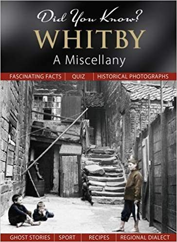 Did You Know? Whitby: A Miscellany