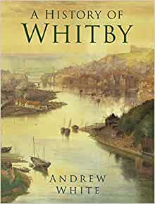 History Of Whitby Book