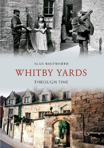 Whitby Yards Through Time